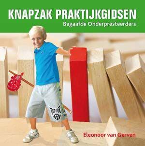 Het begeleiden van begaafde onderpresteerders (2013). Auteur: Eleonoor van Gerven.