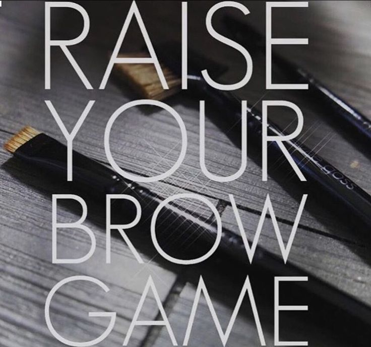Raise your brow game!                                                                                                                                                                                 More