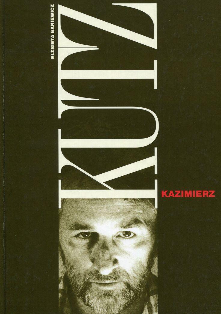 """""""Kazimierz Kutz"""" Elżbieta Baniewicz Cover by Andrzej Barecki Published by Wydawnictwo Iskry 1999"""