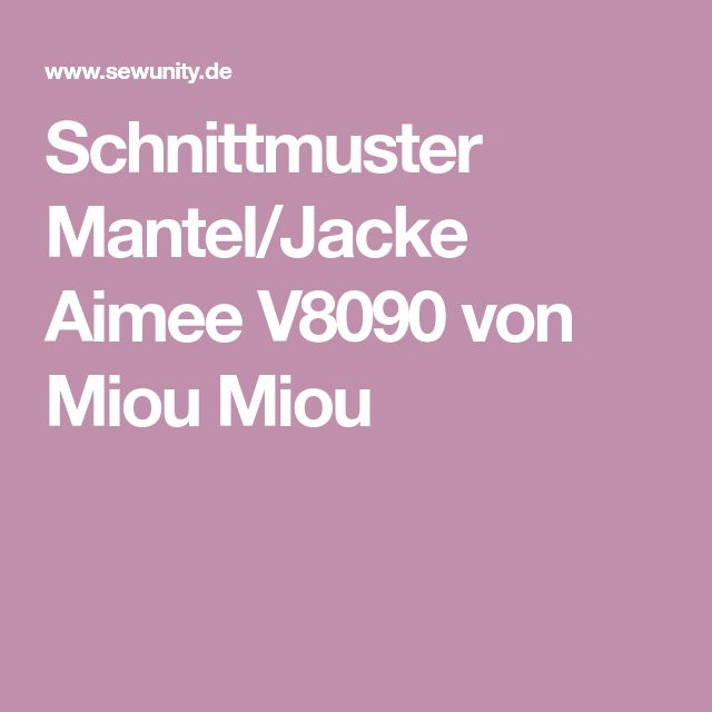 Schnittmuster Mantel/Jacke Aimee V8090 von Miou Miou
