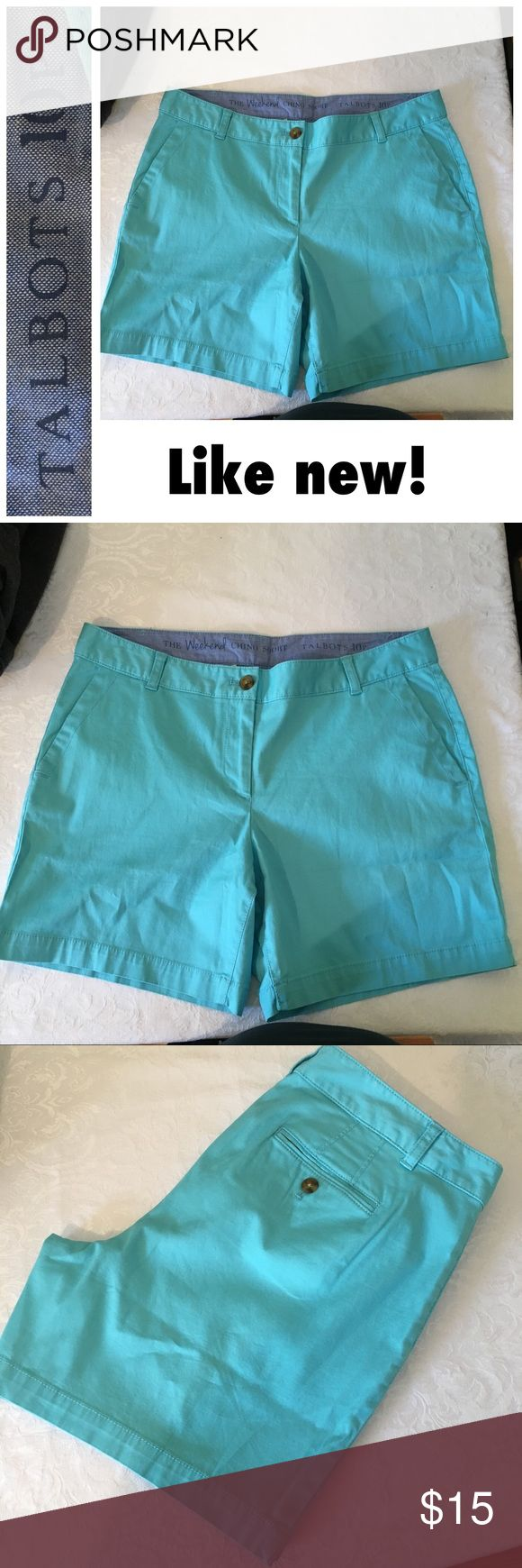 """10P Talbots Turquoise chino Shorts - LIKE NEW!! Like new condition. Talbots """"The Weekend Chino Short"""" turquoise shorts. Extra button still attached! 9"""" rise, 15"""" from top to bottom, from bottom of rise down 5"""". Check out the LL BEAN shorts I have for sale too! Reasonable offers welcome but they are priced to sell. Talbots Shorts"""