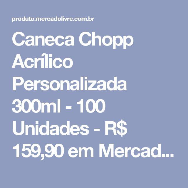 Caneca Chopp Acrílico Personalizada 300ml - 100 Unidades - R$ 159,90 em Mercado Livre