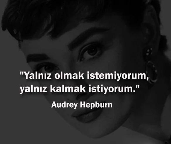 Yalnız olmak istemiyorum, yalnız kalmak istiyorum.   - Audrey Hepburn  #sözler #anlamlısözler #güzelsözler #manalısözler #özlüsözler #alıntı #alıntılar #alıntıdır #alıntısözler #şiir #edebiyat