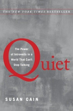 Quiet by Susan Cain - Read April 2014, very insightful