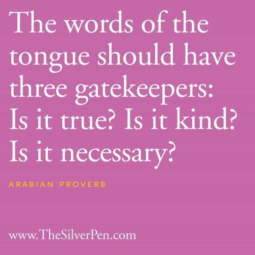 Three Gatekeepers...words hurt...think before you speak!!