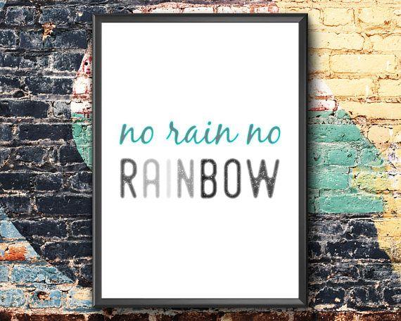 Inspirational Print  No Rain No Rainbow Printable