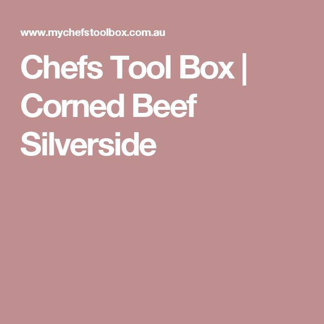 Chefs Tool Box | Corned Beef Silverside