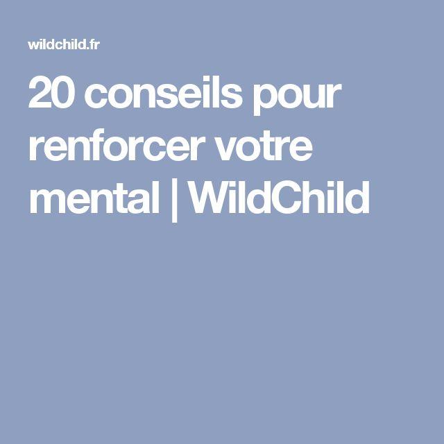 20 conseils pour renforcer votre mental   WildChild