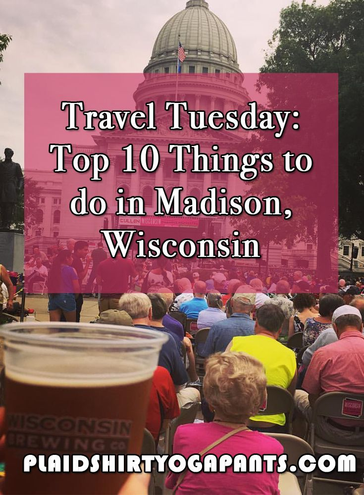 I've traveled to Madison, Wisconsin a couple of times over the past few years for work trips; and this state's capital is one of the most beautiful and friendly town I've been in. Here are my top 10 things to do in Madison. #plaidshirtyogapants