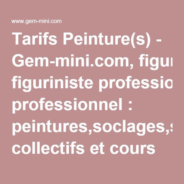 Tarifs Peinture(s) - Gem-mini.com, figuriniste professionnel : peintures,soclages,stages collectifs et cours particuliers (aérographie et pinceau), conversions, dioramas, sculptures, etc...