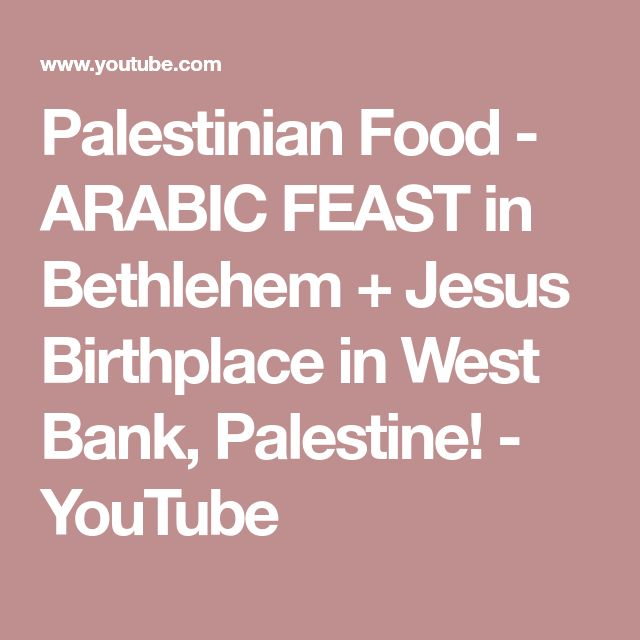 Palestinian Food - ARABIC FEAST in Bethlehem + Jesus Birthplace in West Bank, Palestine! - YouTube