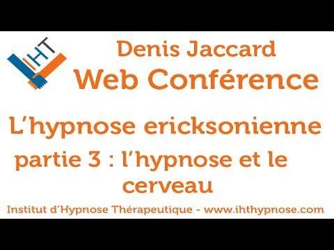 Conférence sur l'hypnose ericksonienne (partie 3, l'hypnose et le cerveau) - YouTube