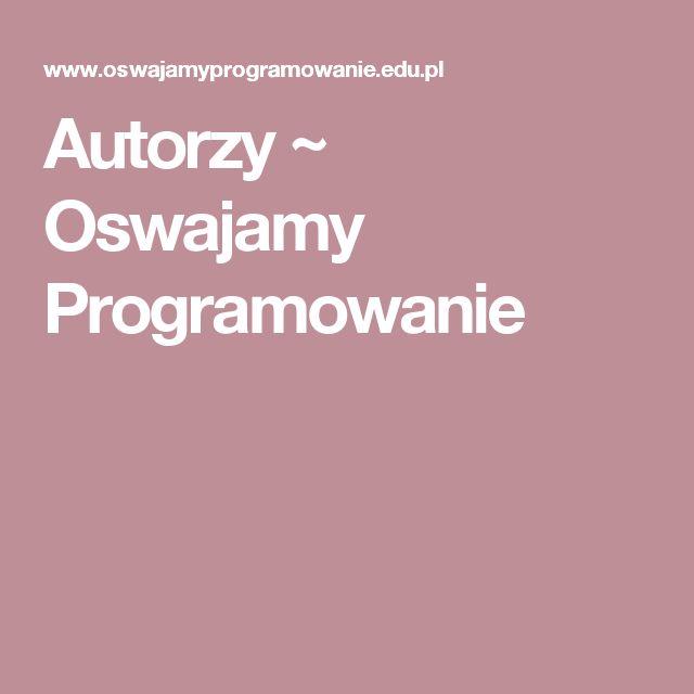 Autorzy ~ Oswajamy Programowanie