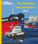 Au boulot, les bateaux ! Susan Steggall Rue Du Monde - Pas Comme Les Autres
