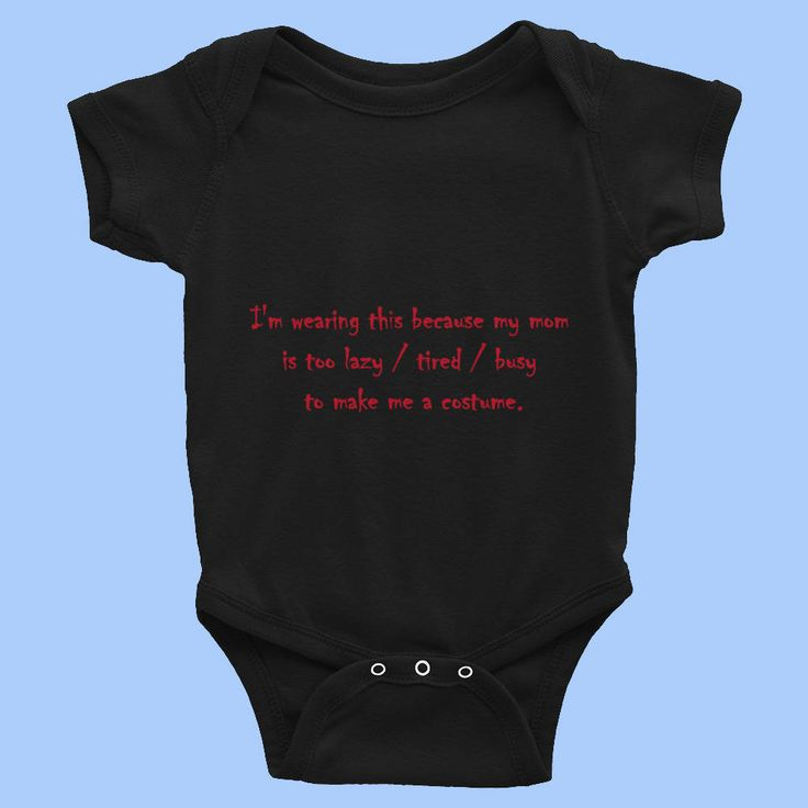 Halloween Fun - Baby Infant Rib Bodysuit SSOX I'm wearing this because my mom  is too lazy / tired / busy  to make me a costume. Fun for #Halloween