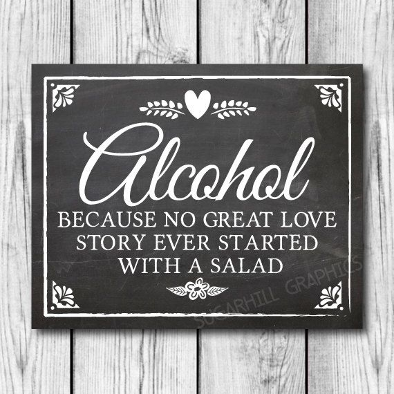 This listing is for a Digital Printable Chalkboard Wedding Alcohol Because No Great Love Story Ever Started With a Salad Sign *** YOU WILL RECEIVE 2 PDFs *** 1 5x7 inches PDF and 1 8x10 inches PDF  - Please note that this listing does not include a physical item. - WATERMARK WILL NOT APPEAR ON SIGN.  [ INSTRUCTIONS ] - You will receive an email with a link from Etsy to download these high resolution PDF files a few minutes after the purchase. - I recommend printing at FedEx small business…