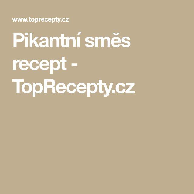 Pikantní směs recept - TopRecepty.cz