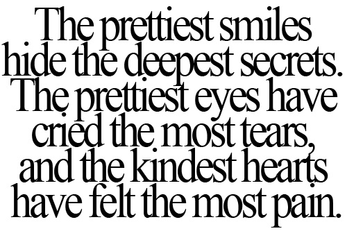 I cannot even begin to say how true this is.: Life Quotes, Thoughts, Kindest Heart, Inspiration, Sotrue, So True, Truths, Prettiest Smile, True Stories