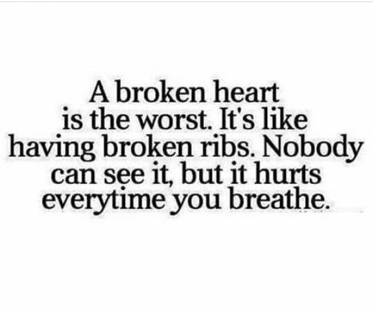 A broken heart is the worst