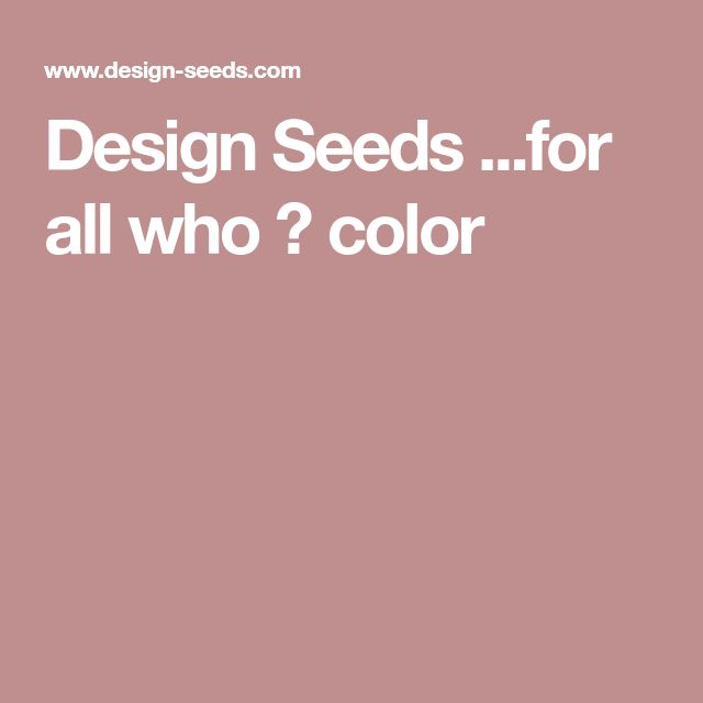 Design Seeds ...for all who ♥ color