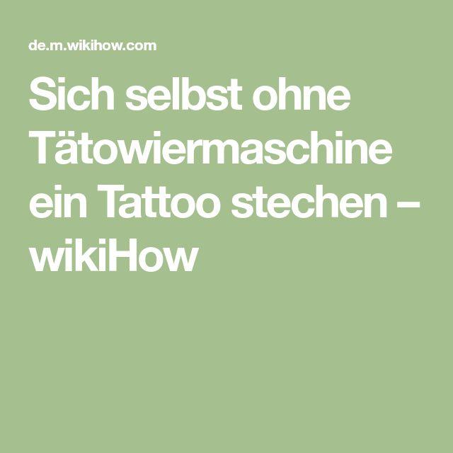 Sich selbst ohne Tätowiermaschine ein Tattoo stechen – wikiHow