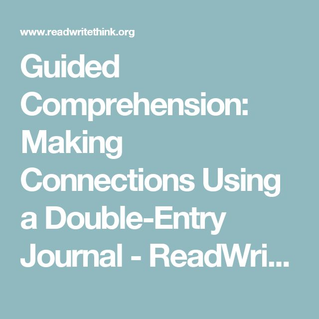 Guided Comprehension: Making Connections Using a Double-Entry Journal - ReadWriteThink
