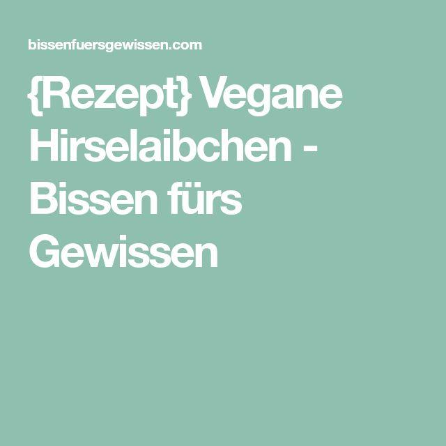 {Rezept} Vegane Hirselaibchen - Bissen fürs Gewissen