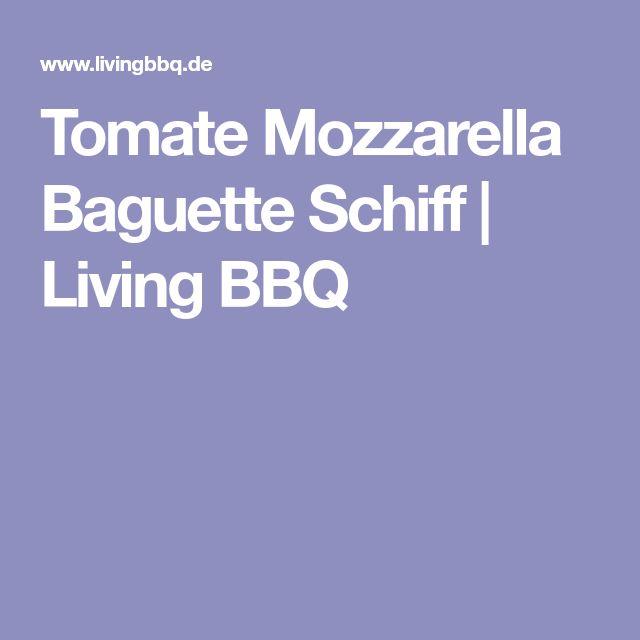 Tomate Mozzarella Baguette Schiff | Living BBQ