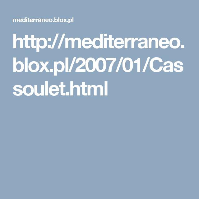 http://mediterraneo.blox.pl/2007/01/Cassoulet.html