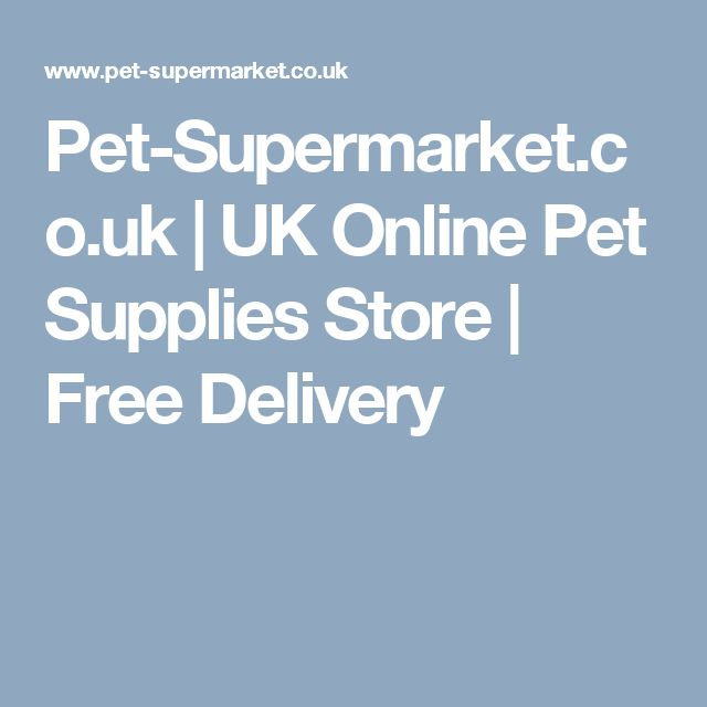 Pet-Supermarket.co.uk | UK Online Pet Supplies Store | Free Delivery