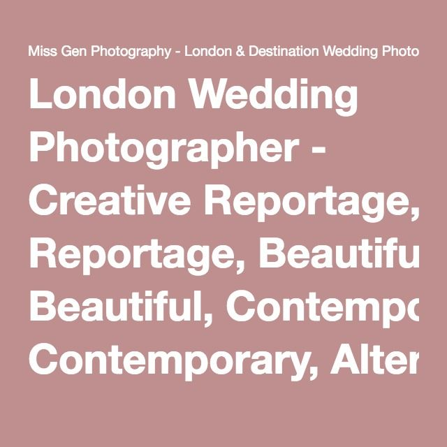 London Wedding Photographer - Creative Reportage, Beautiful, Contemporary, Alternative Wedding Photos by Miss…