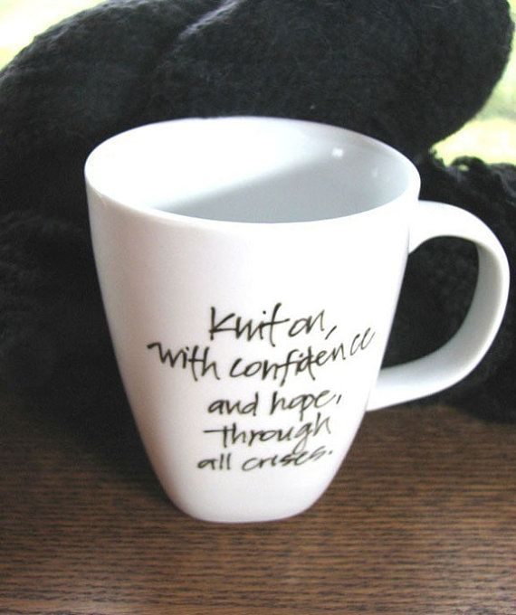 This is an awesome mug for knitters! With a quote by Elizabeth Zimmermannn by winemakerssister
