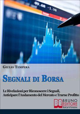 Le Rivelazioni per Riconoscere i Segnali, Anticipare l'Andamento del Mercato e Trarne Profitto #ebook #borsa http://www.autostima.net/raccomanda/segnali-di-borsa-giulio-tempera/