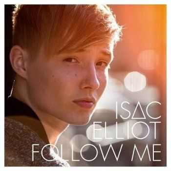 Isac Elliot - Follow Me (2014)
