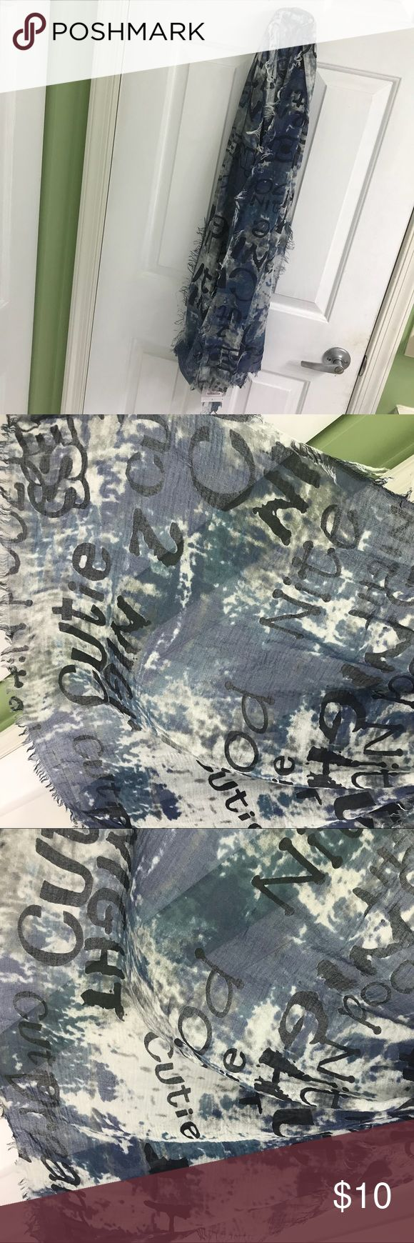 "Blue and white scarf with different words on it Blue and white scarf with some fringe material. Received as a gift from Europe. The scarf has words all over and says things like ""cutie"" ""dream"" and ""nite"" NWT Accessories Scarves & Wraps"