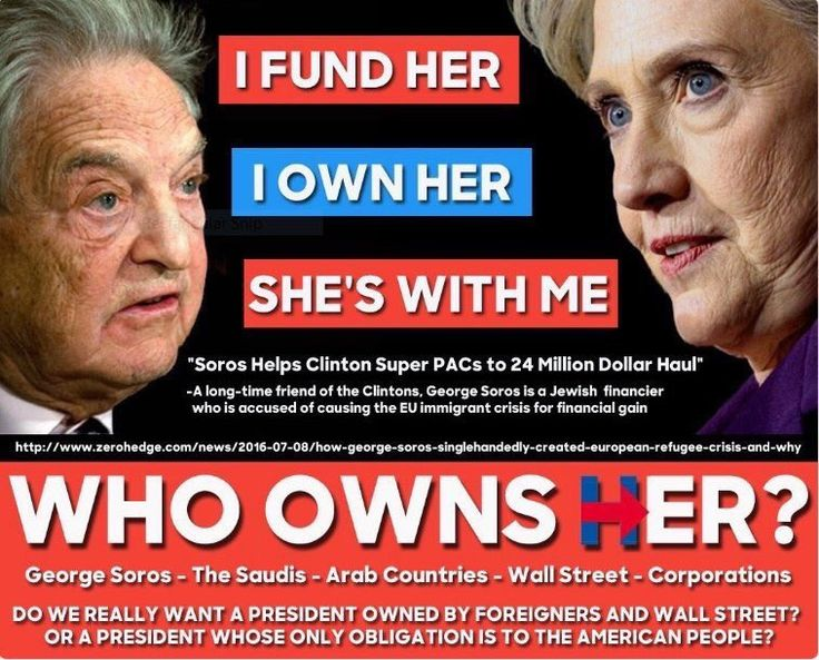 EVIL george soros and the muslim brotherhood fund hillary clinton, she's their puppet! They want to implement a new world order, globalization, where America would lose our Constitution, freedom, and way of life!