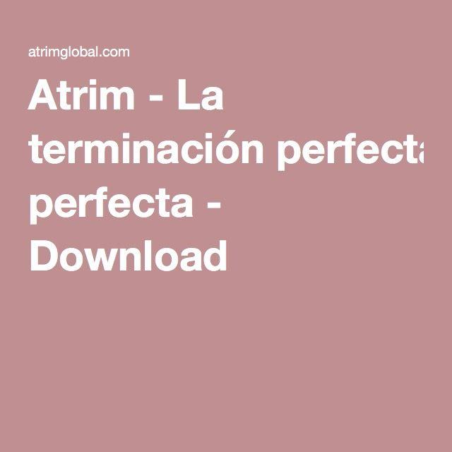 Atrim - La terminación perfecta - Download