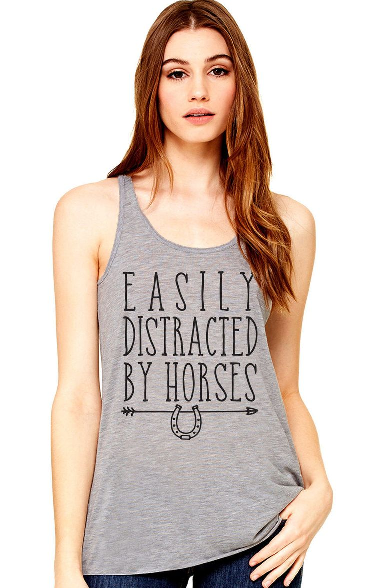 Easily Distracted by Horses   Equestrian Shirt   Horse Shirt   Fun Horse Shirt   Women's Bella Flowy Racerback Tank   Super Soft by HorseDoodles on Etsy https://www.etsy.com/listing/515751657/easily-distracted-by-horses-equestrian