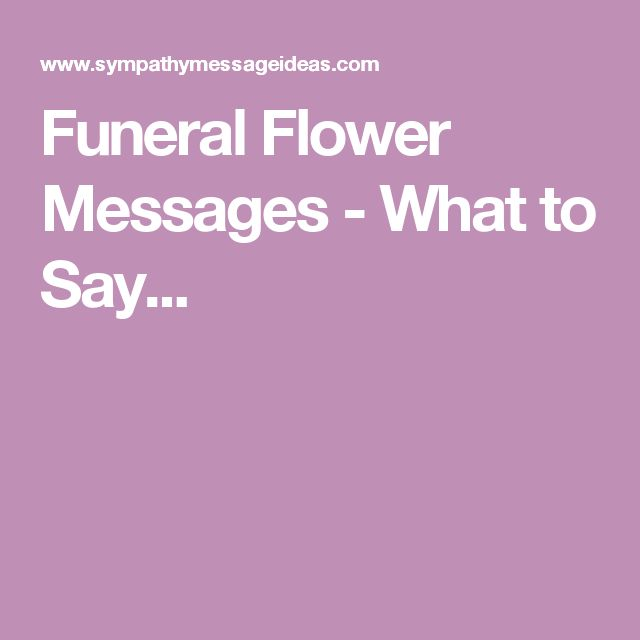 Best 25+ Funeral flower messages ideas on Pinterest Pass meaning - sample condolence message