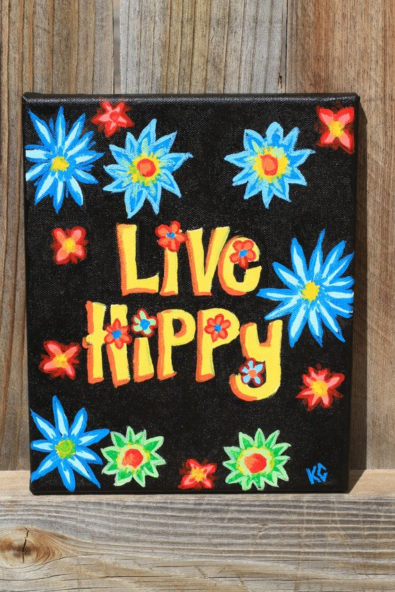LIVE HIPPY  Acrylic Painting  8x10 Canvas by TheGypsyLens on Etsy $20