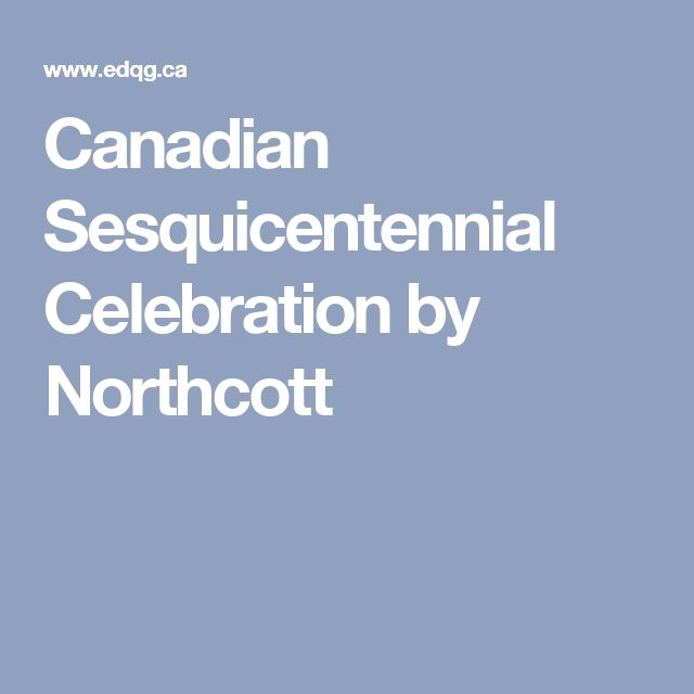 Canadian Sesquicentennial Celebration by Northcott