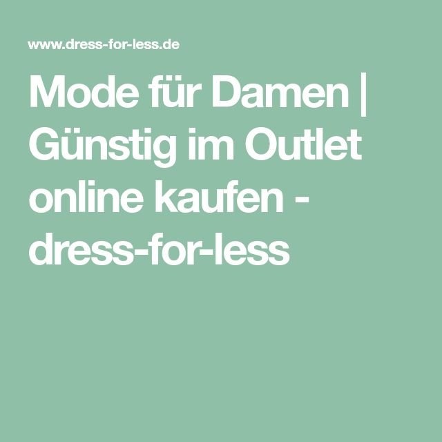 Mode für Damen | Günstig im Outlet online kaufen - dress-for-less