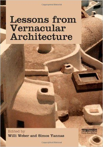 Lessons from Vernacular Architecture: Willi Weber, Simos Yannas