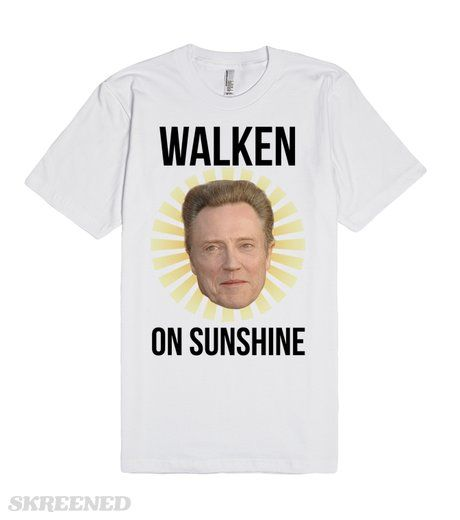 Walken on sunshine | Walken on sunshine. I made this shirt simply to make a pun of out actor Christopher Walken's name. I heard this song and thought about how funny it would be if I put his face on some rays on sunshine. Show everyone your love for Christopher Walken with this funny shirt! #Funny