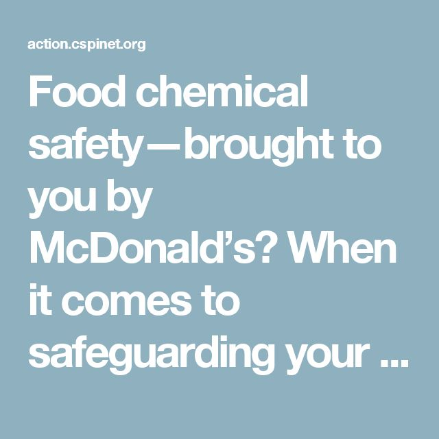 Food chemical safety—brought to you by McDonald's? When it comes to safeguarding your family from dangerous chemicals, the Trump administration evidently thinks it is just fine to nominate a scientist who took money from Big Food for decades while pushing for less protective chemical safety standards.  Michael Dourson, Trump's nominee to head the Environmental Protection Agency's Office of Chemical Safety and Pollution Prevention, led a group of consultants who argued for weaker protections…