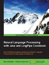 Free Book - Natural Language Processing with Java and LingPipe Cookbook (Computers & Technology, Programming & App Development)