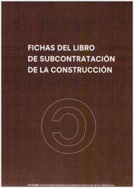FICHAS DEL LIBRO DE SUBCONTRATACIÓN DE LA CONSTRUCCIÓN