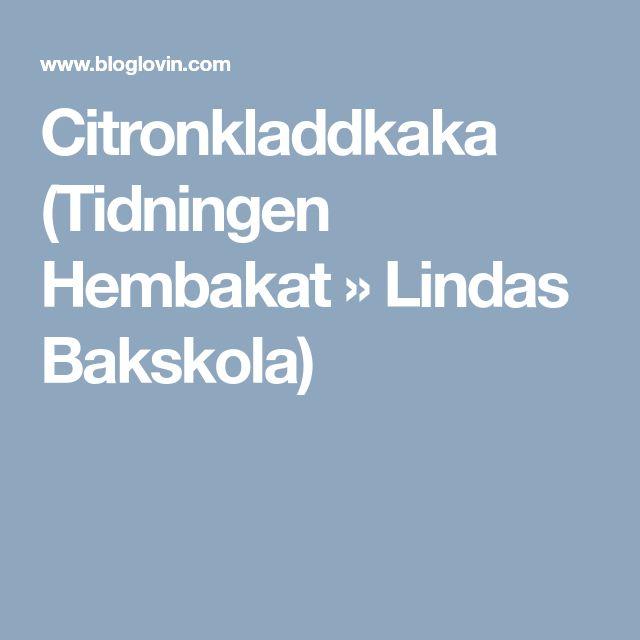 Citronkladdkaka (Tidningen Hembakat » Lindas Bakskola)