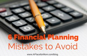 6 Financial Planning Mistakes to Avoid