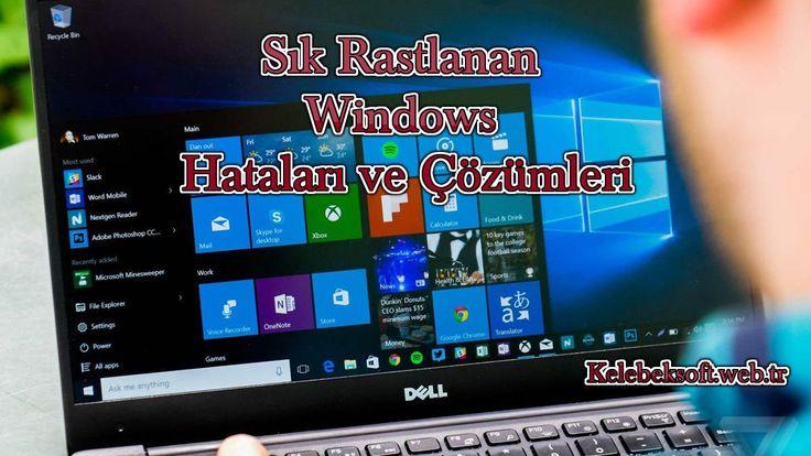 Sık Rastlanan Windows Hataları ve Çözümleri